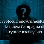 #CryptocurrencyCrimesReport la nuova Campagna di Cryptocurrency Lab 👮