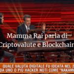 Mamma Rai parla di Criptovalute e Blockchain
