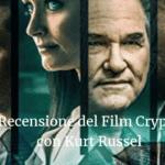 Recensione del Film Crypto con Kurt Russel